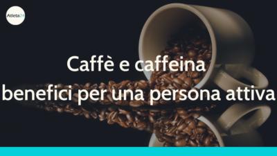 caffeina effetti