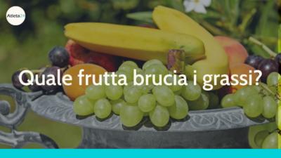 frutta brucia grassi